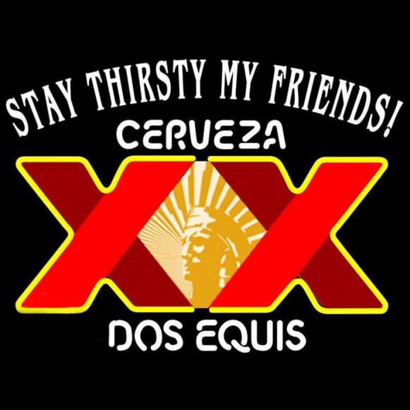 Dos Equis Stay Thirsty Beer Sign Neontábla