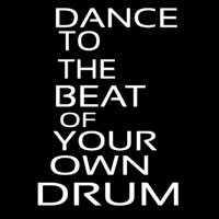 Dance To The Beat Of Your Own Drum Neontábla