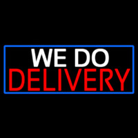 We Do Delivery With Blue Border Neontábla