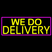 We Do Delivery With Pink Border Neontábla