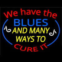 We Have Blues And Many Ways To Cure It Neontábla