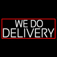 White We Do Delivery With Red Border Neontábla