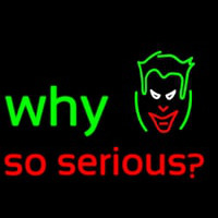 Why So Serious Neontábla